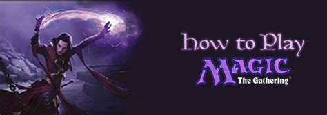 How To Play MTG: The Basics Of Playing Magic The Gathering