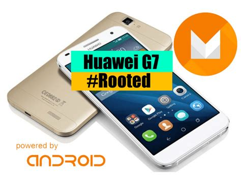 How to Root Huawei G7 After Marshmallow upgrade   Ministry ...