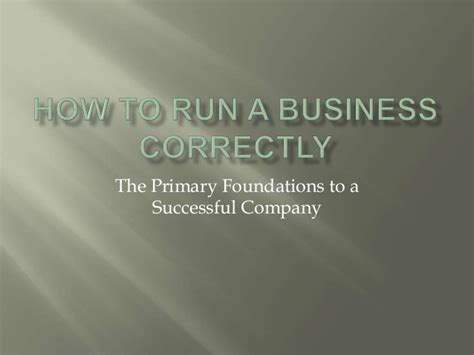 How to run a business correctly