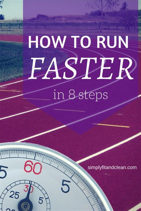 How to Run Faster in Eight Steps | Simply Fit and Clean
