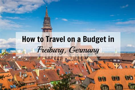 How to Travel on a Budget in Freiburg, Germany   The Pin ...