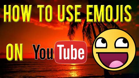 How To Use EMOJIS on Youtube ????   YouTube