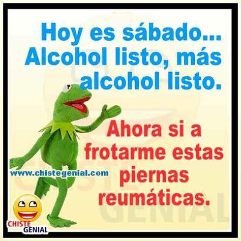 Hoy es sábado, alcohol listo | Chistes de Borrachos ...