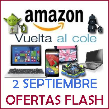 HOY OFERTAS FLASH AMAZON VUELTA AL COLE