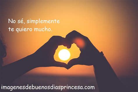 Hoy quiero encontrar Frases de buen dia para mi amor ...