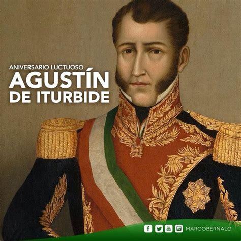 Hoy recordamos a Agustín de Iturbide militar y político ...