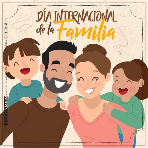 Hoy se celebra el Día Internacional de la Familia ...