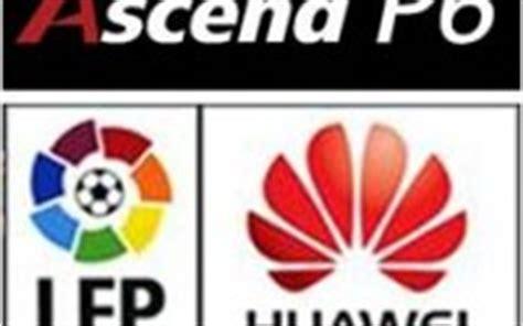 Huawei Ascend p6 movil oficial liga Patrocinador Partner LFP