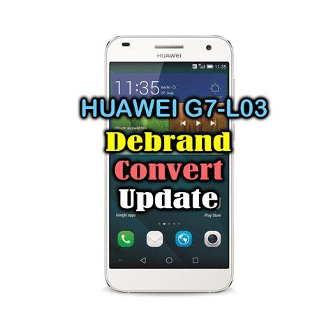 Huawei G7 L03 Debrand/Convert/update to Marshmallow  Latin ...