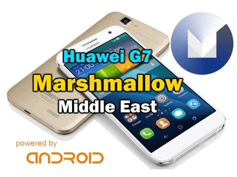 Huawei G7 Marshmallow Middle East Official Firmware ...