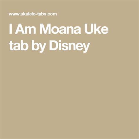 I Am Moana Uke tab by Disney | Olivia's Awesome Pins | Uke ...