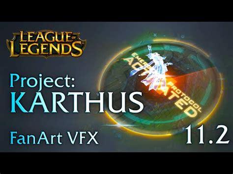 I reworked PROJECT: Karthus VFXs, based on Reddit s ...