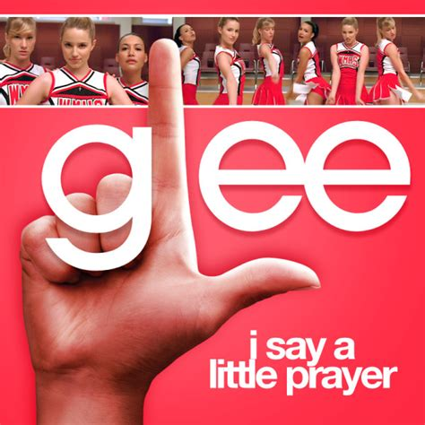I say a little prayer for you   Glee Canzoni