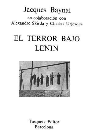 IDVPS: Jacques Baynal   El Terror Bajo Lenin