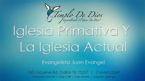 Iglesia Primitiva Y La Iglesia Actual - Evangelista Juan ...