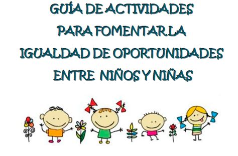 Igualdad de oportunidades entre niños y niñas: guía de ...