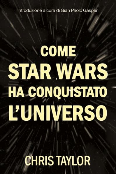 Il porto proibito, Come Star Wars ha conquistato l ...