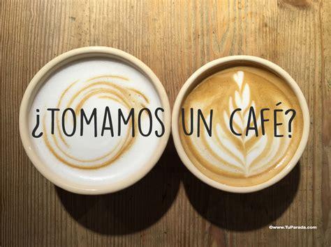 Imagen con frase - Café - Imágenes con frases, tarjetas