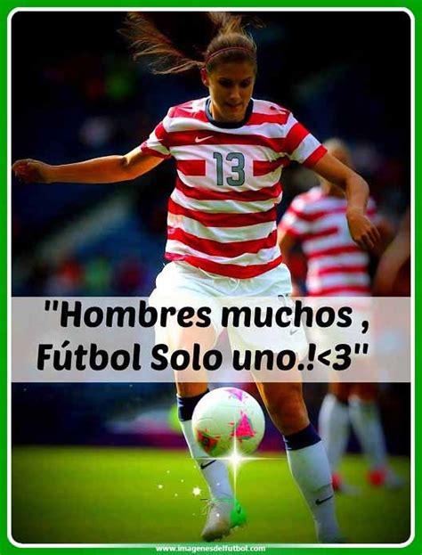 Imagenes con Frases Bonitas de Futbol para Mujeres Lindas ...
