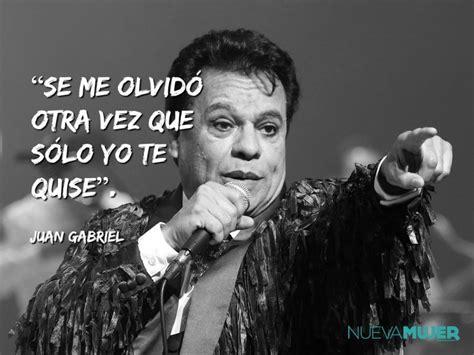 Imagenes Con Frases De Canciones De Juan Gabriel Para ...