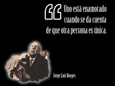 Imágenes con frases destacadas de Jorge Luis Borges para ...