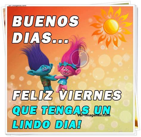 Imagenes de Buenos Días, Feliz Viernes, que tengas un ...
