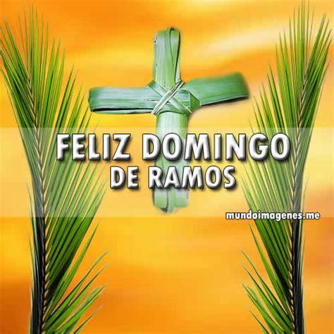 Imagenes De Feliz Domingo De Ramos Lindas - Mundo Imagenes ...