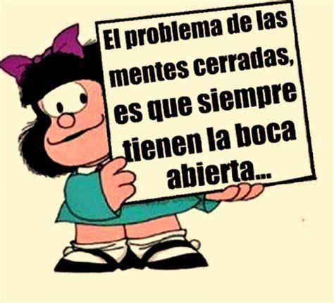 Imágenes de Mafalda con frases reflexivas y motivadoras ...