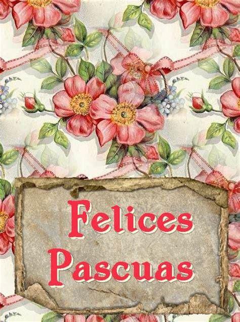 Imagenes Felices Pascuas 2019. Saludos y Frases Whatsapp y ...