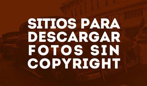 Imagenes Sin Copyright | descargar y usar imagenes sin ...
