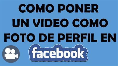 INFORMACIÓN | vídeo como foto de Perfil en Facebook ...