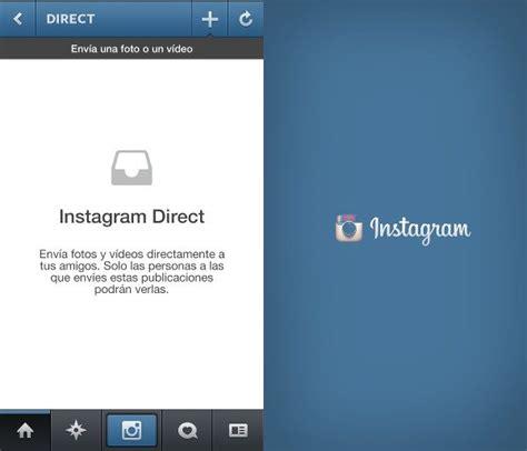 Instagram ahora permite el envio directo de fotos y videos ...