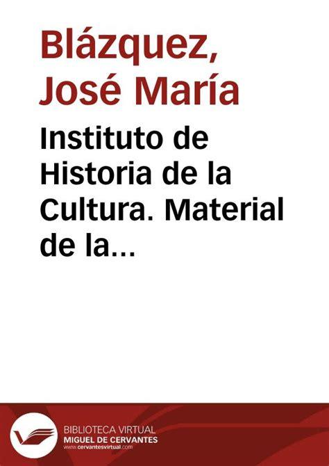 Instituto de Historia de la Cultura. Material de la ...