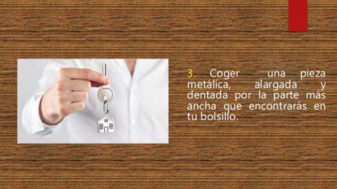 Instrucciones para abrir la puerta de tu casa