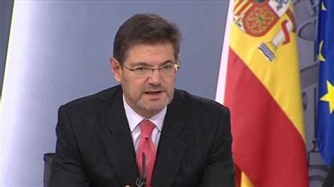 Intervención del ministro de Justicia, Rafael Catalá, tras ...