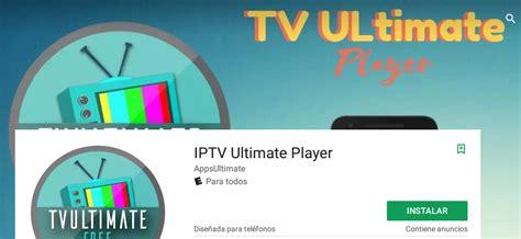 IPTV Ultimate + Lista de canales latinos   Peliculas y ...