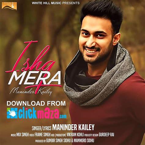 Ishq Mera - Maninder Kailey - Latest Punjabi Song - (Free ...