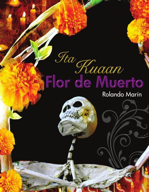ITA KUAAN   FLOR DE MUERTO  by Uaaei Uabjo   issuu