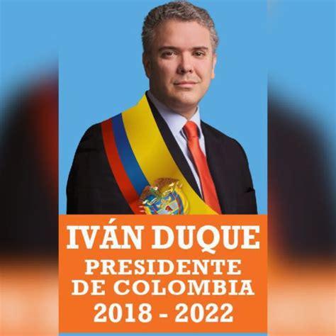 Iván Duque, Presidente #117 en la historia de Colombia ...