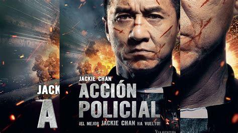 JACKIE CHAN  HISTORIA POLICIAL  PELICULA COMPLETA EN ...