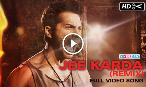 Jee Karda - Badlapur - Official Remix Video Song - Varun ...