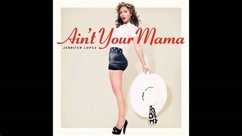 Jennifer Lopez   Ain t Your Mama  Official Audio    YouTube