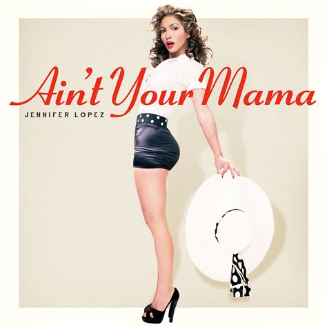Jennifer Lopez – Ain't Your Mama 歌詞を和訳してみた – SONGTREE