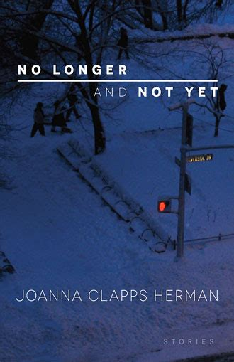 Joanna Clapps Herman - No Longer and Not Yet