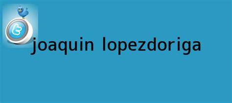Joaquin Lopez Doriga. Joaquin Lopez-Doriga, Enlaces ...
