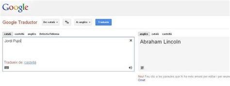 Jordi Pujol es Abraham Lincoln en el traductor de Google