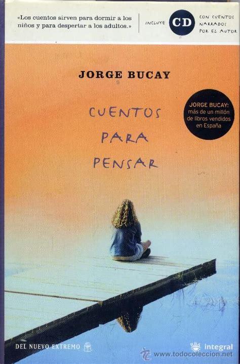 Jorge bucay. cuentos para pensar | libros y autores ...