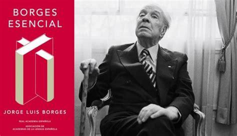 Jorge Luis Borges: publican edición conmemorativa por el ...