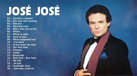 José José sus Mejores Exitos Lo mejor de José José 24 ...