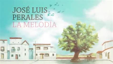 José Luis Perales publica su primera novela, 'La melodía ...